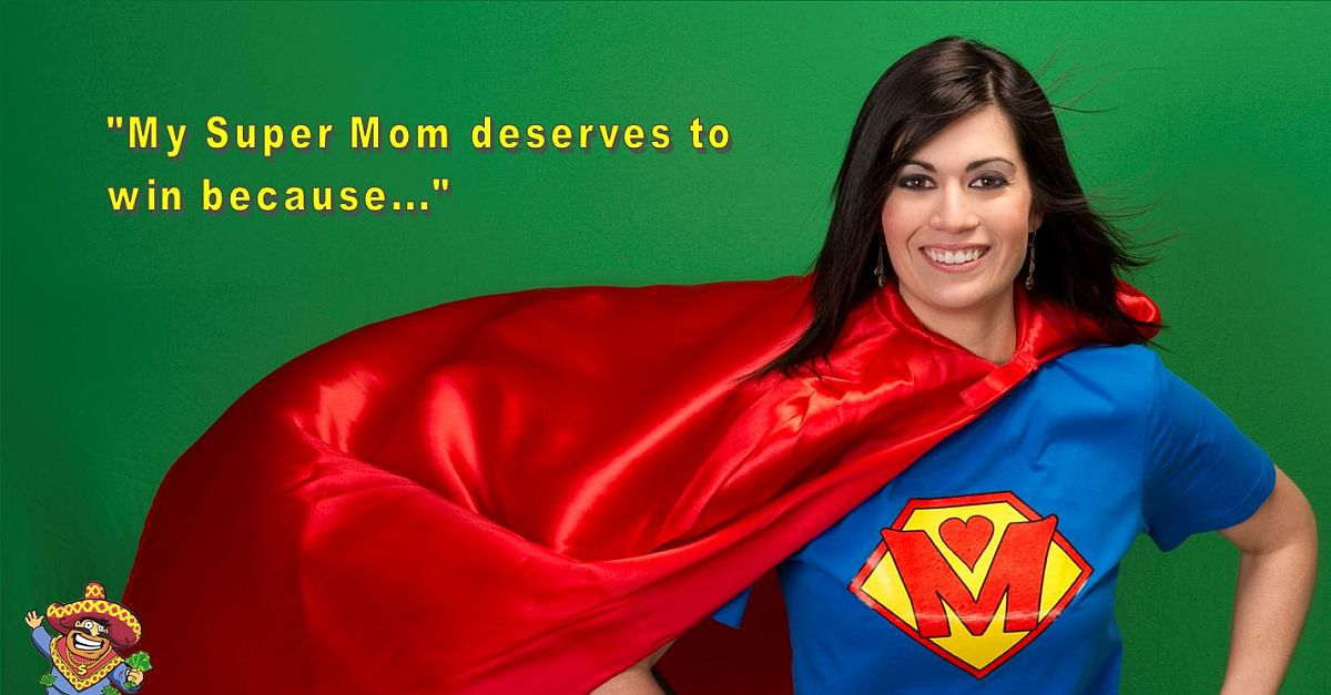 Tell us why your Super Mom deserves to win