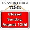 Sunday locations closed for inventory this Sunday, August 13, 2016