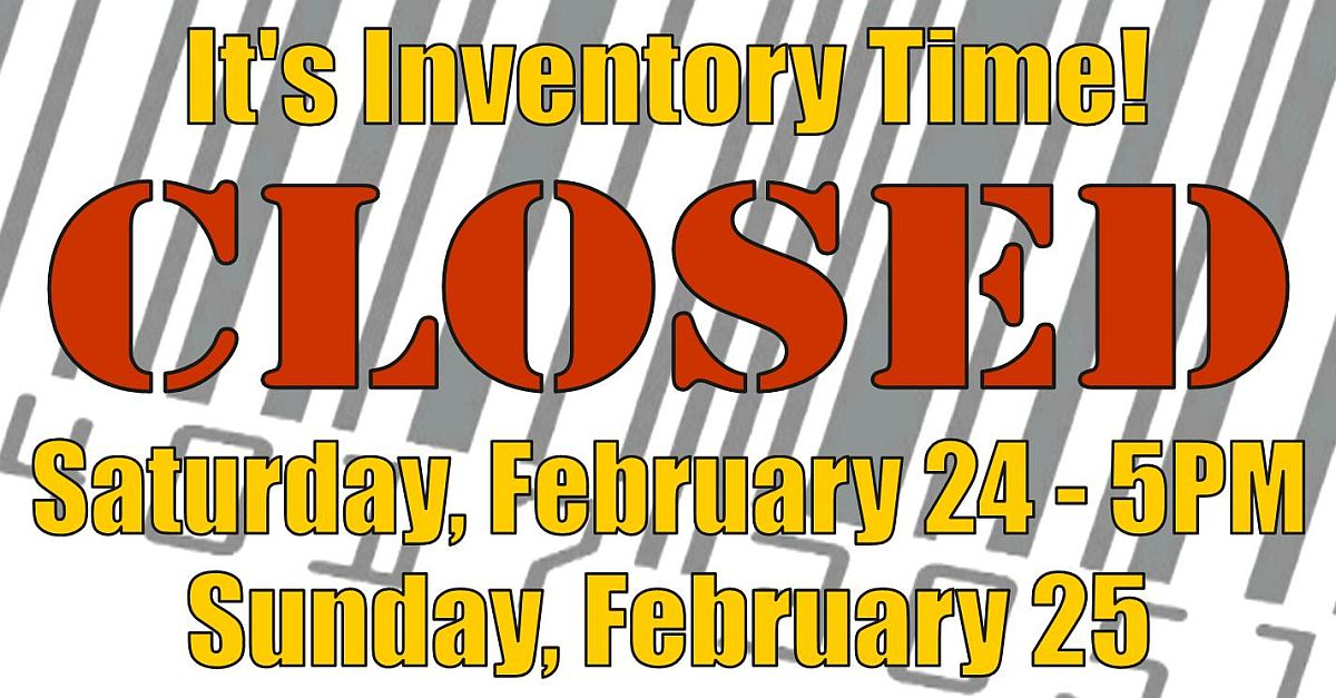 It's Inventory Time! Store Hours are Shortened this Weekend!
