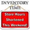 Inventory Time! Store Hours Shortened this Weekend!