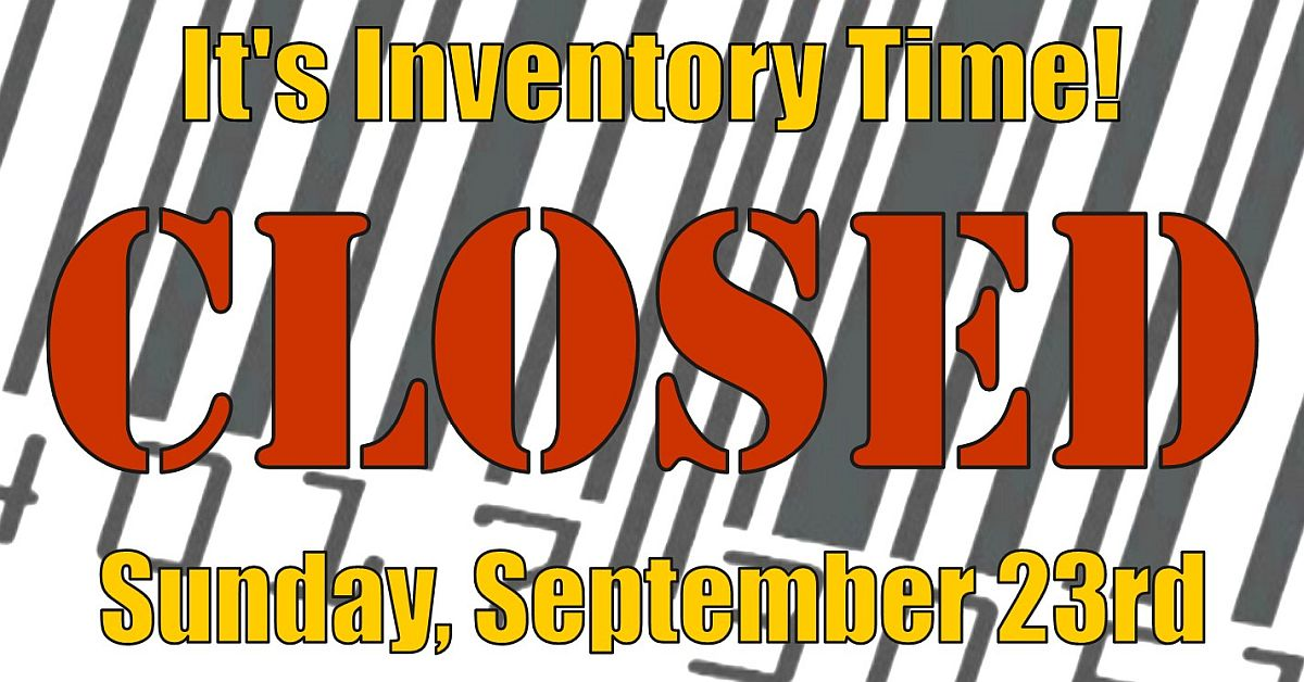 Announcement: All Stores Closed for Inventory Sunday, September 23, 2018